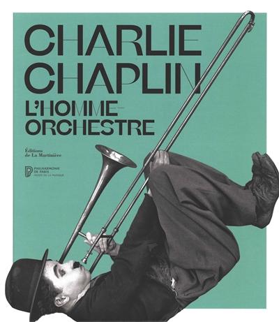 Charlie Chaplin l'homme orchestre : exposition, Cité de la musique - Philarmonie de Paris, 11 octobre 2019 - 26 janvier 2020 |