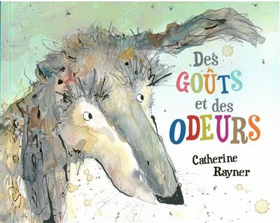 goûts et des odeurs (Des) | Rayner, Catherine. Auteur