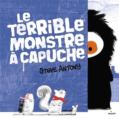 Le terrible monstre à capuche | Pingault, Emmanuelle. Traducteur