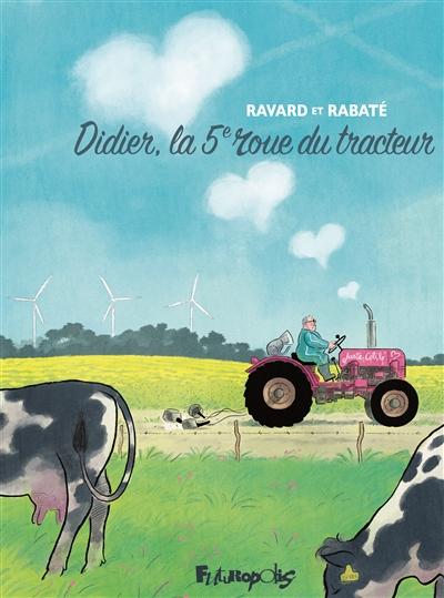 Didier, la 5e roue du tracteur | Rabaté, Pascal (1961-....)