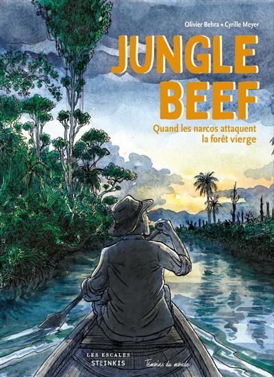 Jungle beef : quand les narcos attaquent la forêt vierge