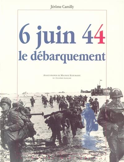 6 juin 44, le débarquement : 50e anniversaire   Camilly, Jérôme