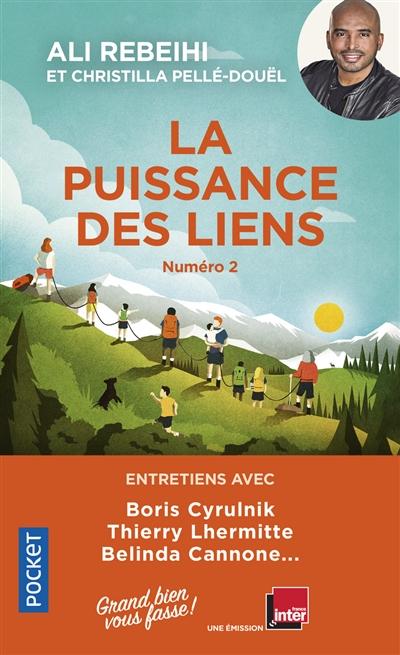 La puissance des liens. Vol. 2. Entretiens avec Boris Cyrulnik, Thierry Lhermitte....