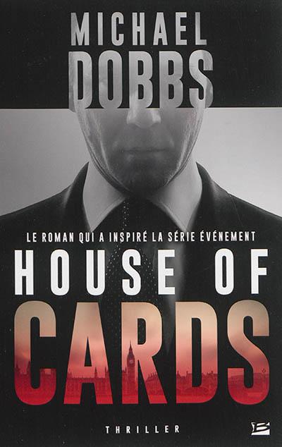 House of cards / Michael Dobbs | Dobbs, Michael. Auteur
