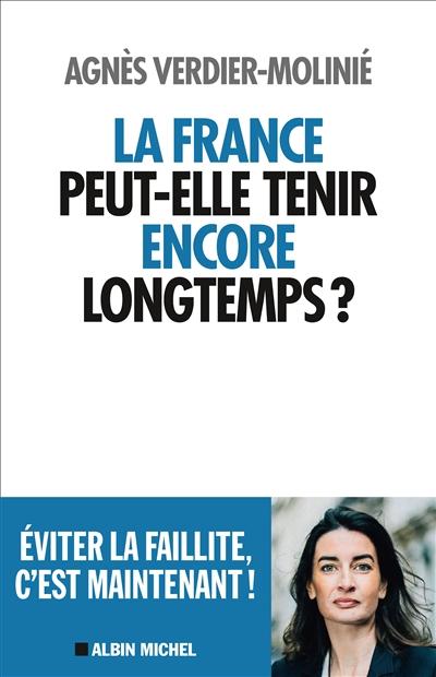 La France peut-elle tenir encore longtemps ?