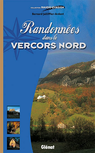 Randonnées dans le Vercors Nord | Bernard Jalliffier-Ardent, Auteur