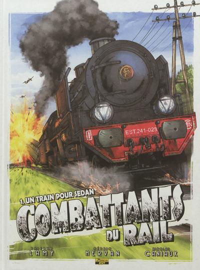 Combattants du rail. Vol. 1. Un train pour Sedan