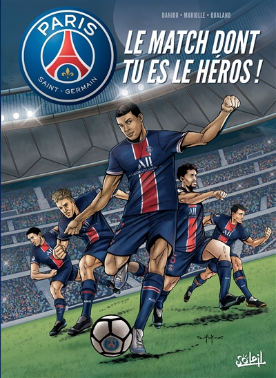 Le match dont tu es le héros ! : Paris Saint-Germain