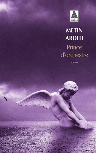 Prince d'orchestre : roman | Arditi, Metin (1945-....). Auteur