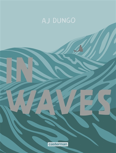 In waves / AJ Dungo |