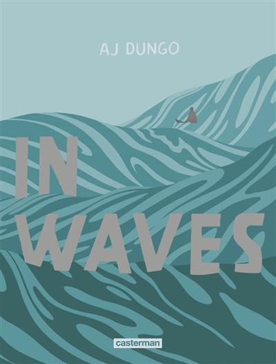 In waves | Dungo, A. J.. Auteur