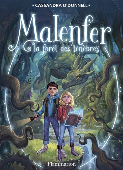 Malenfer, la forêt des ténèbres. 1 / Cassandra O'Donnell | O'Donnell, Cassandra. Auteur