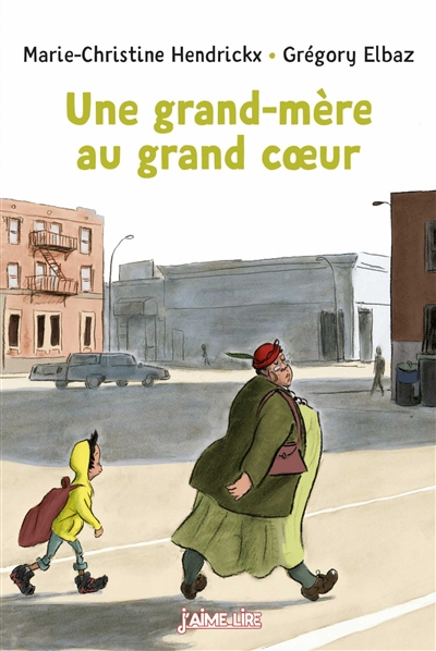grand-mère au grand coeur (Une) | Hendrickx, Marie-Christine. Auteur