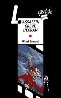 L' Assassin crève l'écran / Michel Grimaud   Grimaud, Michel. Auteur
