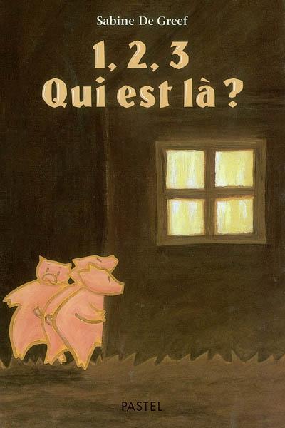 1, 2, 3 qui est là ? | De Greef, Sabine (1956-....)