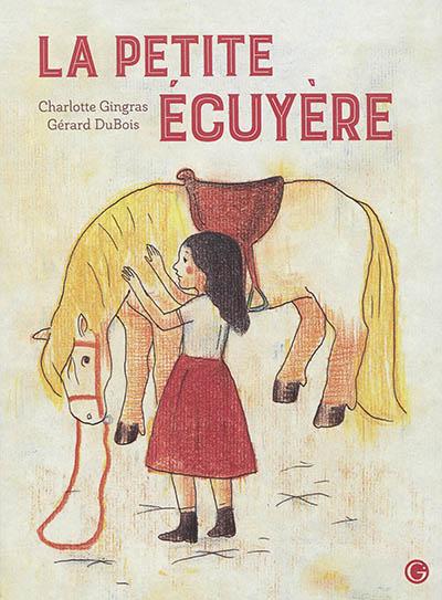 La Petite écuyère | Gingras, Charlotte (1943-....)