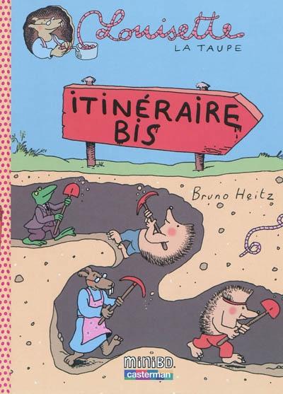 Louisette la taupe. Vol. 7. Itinéraire bis