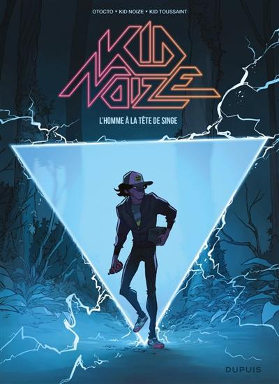 Kid Noize. Vol. 1. L'homme à la tête de singe