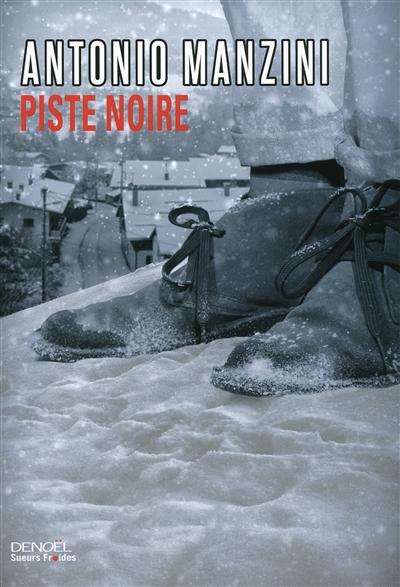 Piste noire : roman | Manzini, Antonio (1964-....). Auteur