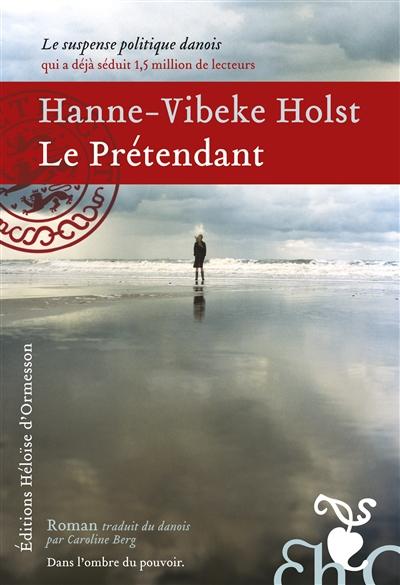 Le  prétendant   Holst, Hanne-Vibeke (1959-....). Auteur