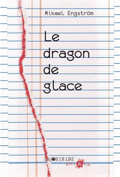 Le dragon de glace   Engström, Mikael. Auteur