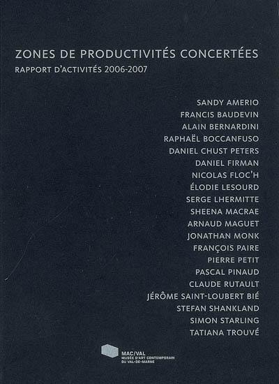 Zones de Productivités Concertées : rapport d'activités 2006-2007 | Lamy, Frank. Commissaire d'exposition