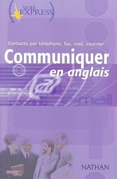 Communiquer en anglais : contacts par téléphone, fax, mail, courrier / Serena Murdoch-Stern | Murdoch-Stern, Serena. Auteur