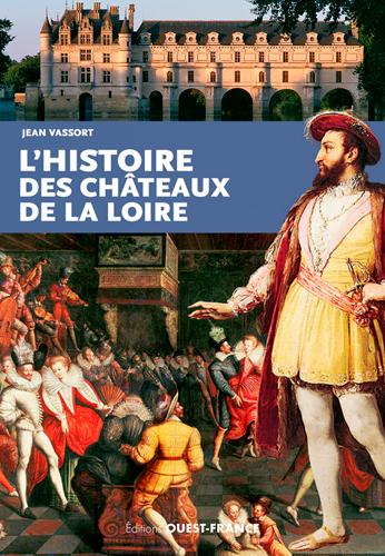 Couverture de : L'histoire des châteaux de la Loire
