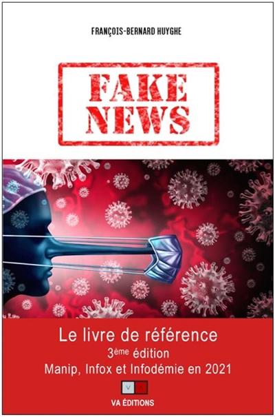 Fake news 2021 | Huyghe, François-Bernard. Auteur