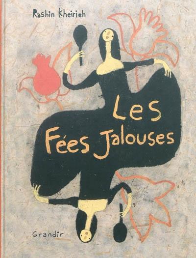 Les fées jalouses : Rashin Kherieh | Kheiriyeh, Rashin (1979-....). Auteur