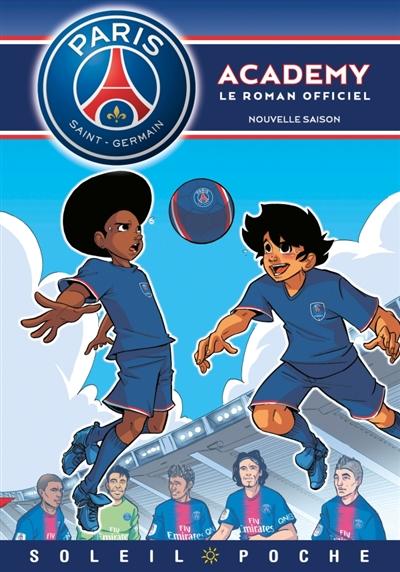 Paris Saint-Germain Academy : le roman officiel. Vol. 9. Nouvelle saison
