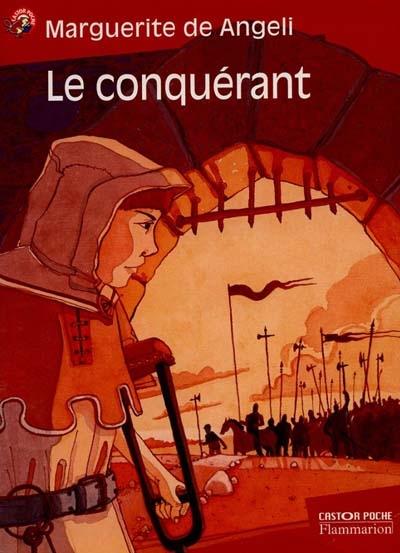 Le conquérant / Marguerite De Angeli | De Angeli, Marguerite (1889-1987). Auteur
