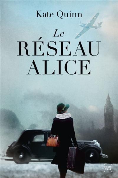 Le Réseau Alice | Quinn, Kate. Auteur