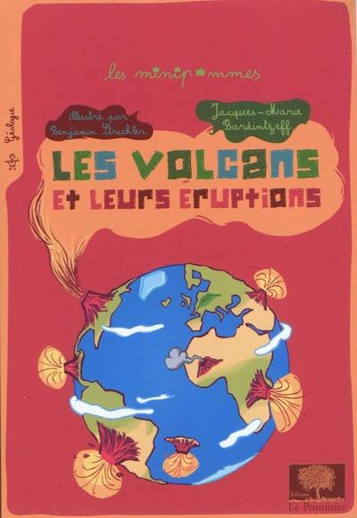 Les volcans et leurs éruptions / Jacques-Marie Bardintzeff | Bardintzeff, Jacques-Marie (1953-....). Auteur