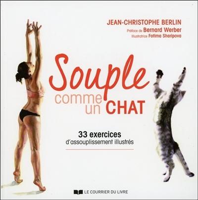 Souple comme un chat : 33 exercices d'assouplissement illustrés