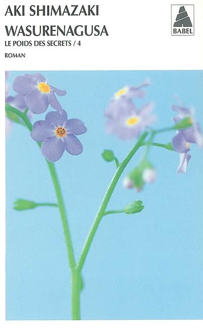 Le poids des secrets. 4, Wasurenagusa / Aki Shimazaki | Shimazaki, Aki. Auteur