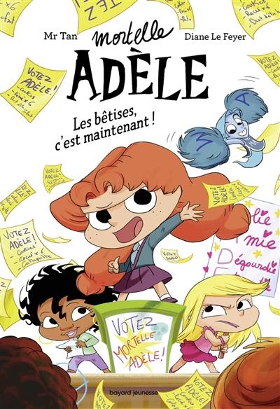 Mortelle Adèle. Vol. 2. Les bêtises, c'est maintenant !