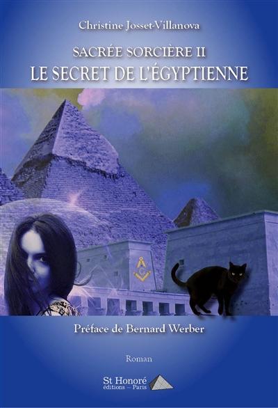 Sacrée sorcière. Vol. 2. Le secret de l'Egyptienne