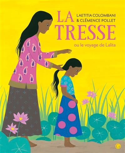 tresse ou Le voyage de Lalita (La) | Colombani, Laetitia (1976-....). Auteur
