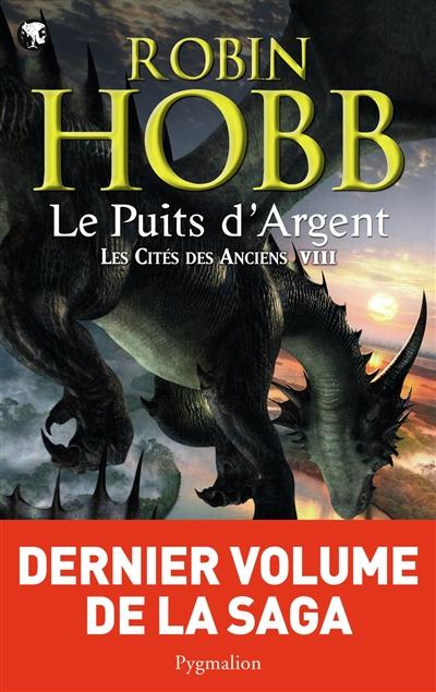 Le puits d'argent : Les Cités des Anciens tome 08 / Robin Hobb | Hobb, Robin (1952-....). Auteur
