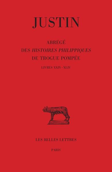 Abrégé des Histoires philippiques de Trogue Pompée. Vol. 3. Livres XXIV-XLIV