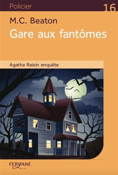 Agatha Raisin enquête. Vol. 14. Gare aux fantômes