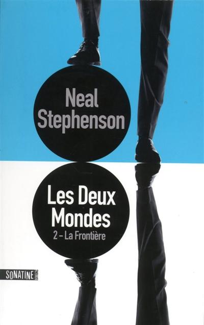 La frontière / Neal Stephenson | Stephenson, Neal (1959-....). Auteur