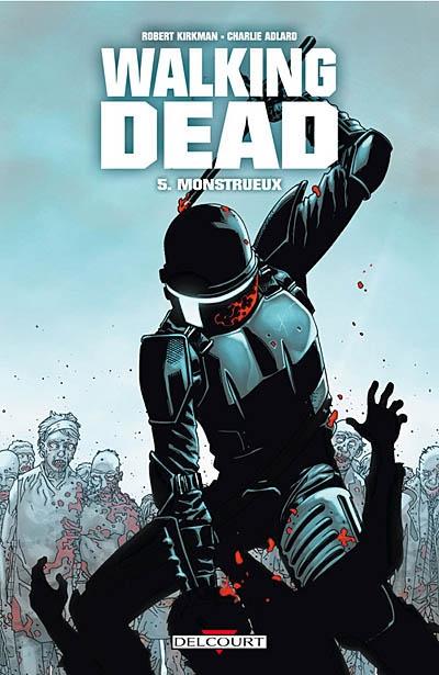 Walking dead. 5, Monstrueux / scénario Robert Kirkman | Kirkman, Robert. Auteur