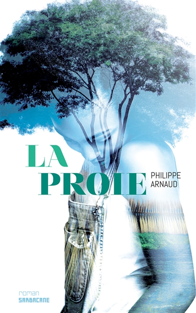 La proie : (Oh, Freedom) | Arnaud, Philippe (1966-....). Auteur