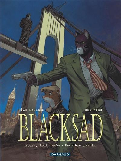 Blacksad. Vol. 6. Alors, tout tombe : première partie