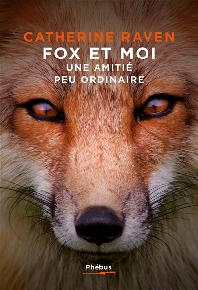 Fox et moi : une amitié peu ordinaire