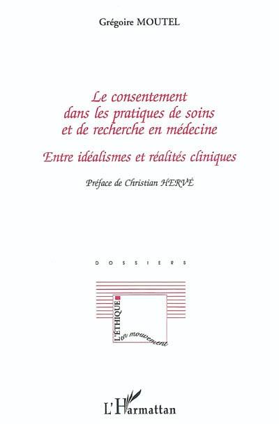 Le consentement dans les pratiques de soins et de recherche en médecine : entre idéalismes et réalités cliniques : dossiers