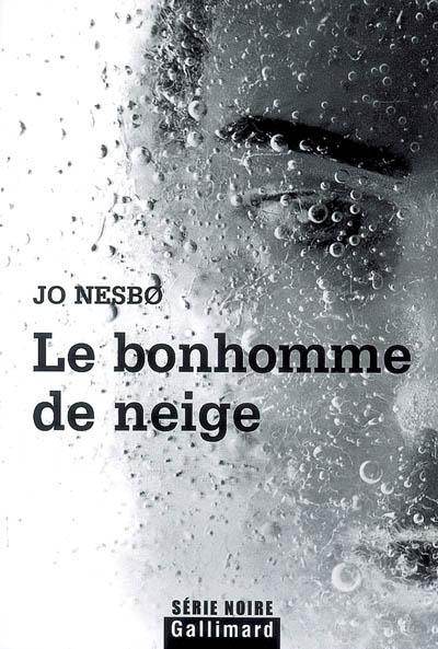 Le bonhomme de neige | Nesbo, Jo (1960-....). Auteur