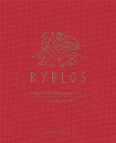 Byblos : l'incarnation d'un style. Byblos : the book of style
